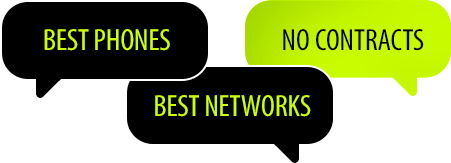 Best Phones Best Networks. No Contracts.