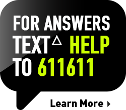 For Faster Answers Text HELP to 611611